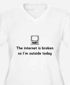 Internet broken outside today Plus Size T-Shirt