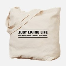 Life one experience point Tote Bag