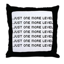 Just one more level Throw Pillow