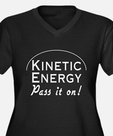 Kinetic energy pass it on Plus Size T-Shirt