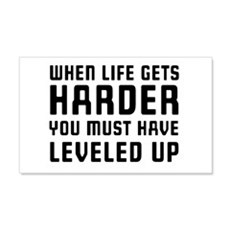 Life gets harder leveled up Wall Decal