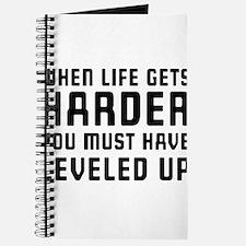 Life gets harder leveled up Journal