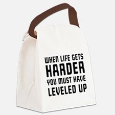 Life gets harder leveled up Canvas Lunch Bag