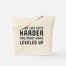 Life gets harder leveled up Tote Bag
