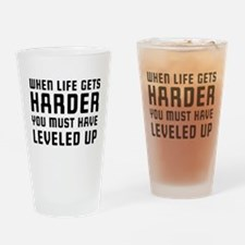 Life gets harder leveled up Drinking Glass