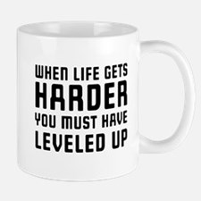 Life gets harder leveled up Mugs