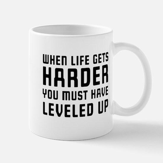 Life gets harder leveled up Mugs