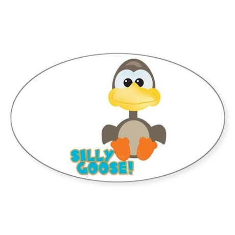 Goofkins Silly Silly Goose Oval Sticker