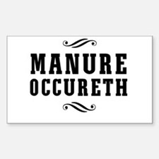 Manure Occureth Decal