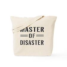 Master Of Disaster Tote Bag