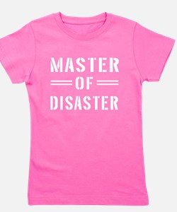 Master Of Disaster Girl's Tee