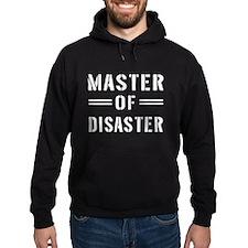 Master Of Disaster Hoodie