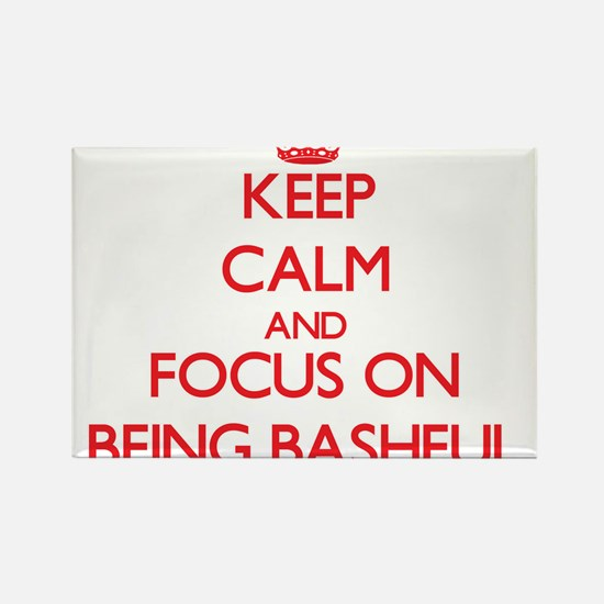 Keep Calm and focus on Being Bashful Magnets
