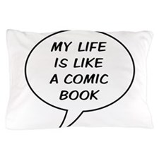 My life is like a comic book Pillow Case