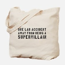 One lab accident supervillain Tote Bag