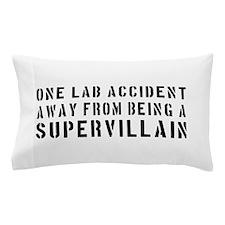 One lab accident supervillain Pillow Case