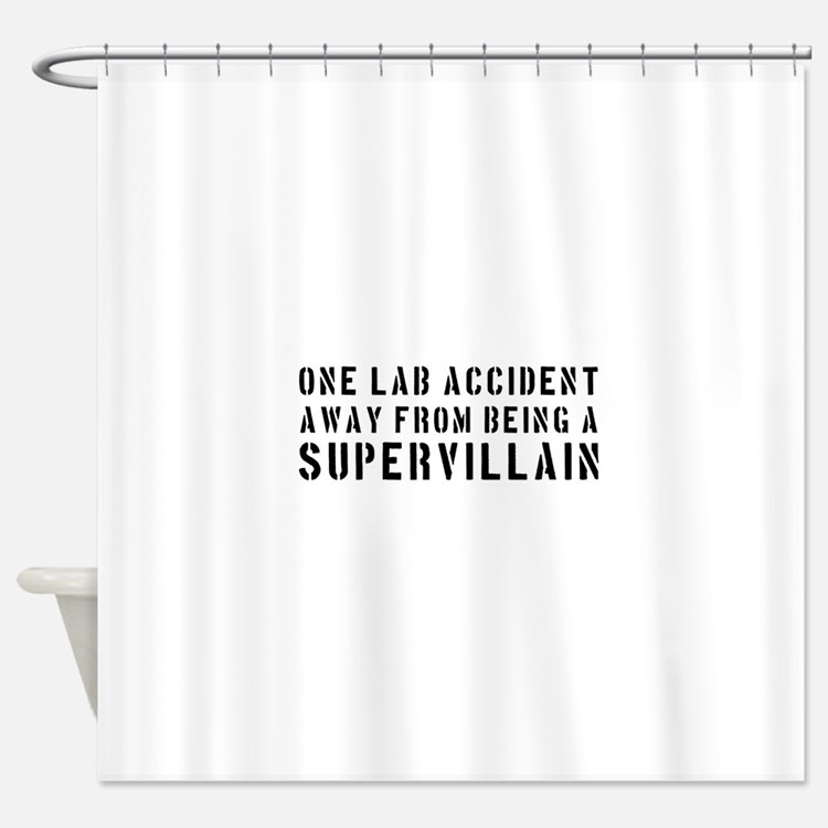 One lab accident supervillain Shower Curtain