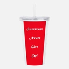 Survivors Never Give Acrylic Double-Wall Tumbler