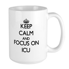 Keep Calm and focus on Icu Mugs