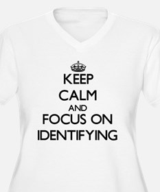 Keep Calm and focus on Identifying Plus Size T-Shi
