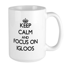 Keep Calm and focus on Igloos Mugs