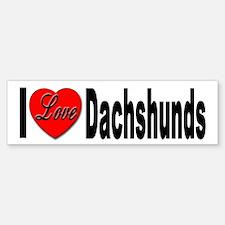 I Love Dachshunds Bumper Bumper Bumper Sticker