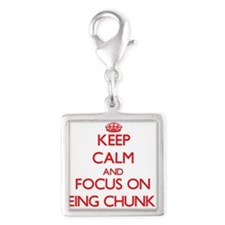 Keep Calm and focus on Being Chunky Charms