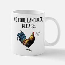 No Foul Language Fowl Mugs
