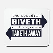 Sysadmin Giveth and Taketh Away Mousepad