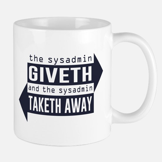 Sysadmin Giveth and Taketh Away Mugs