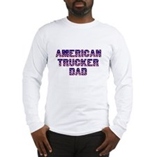American Trucker Dad Long Sleeve T-Shirt