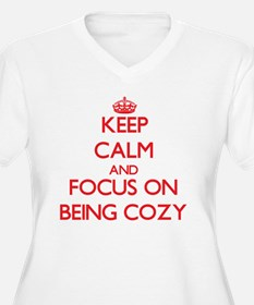 Keep Calm and focus on Being Cozy Plus Size T-Shir