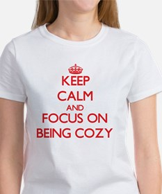 Keep Calm and focus on Being Cozy T-Shirt
