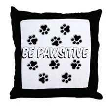 Be Pawsitive Throw Pillow