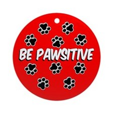 Be Pawsitive Ornament (Round)