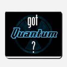 got Quantum? Mousepad