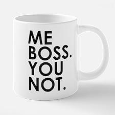 """""""Me boss. You not."""" Mugs"""