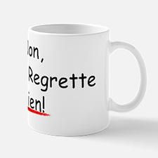 Non Je Ne Regrette Rien Mug