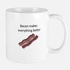 bacon makes everything better Mug