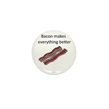 bacon makes everything bette Mini Button (10 pack)