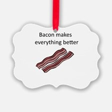 bacon makes everything better Ornament