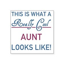 "Really Cool Aunt Square Sticker 3"" x 3"""