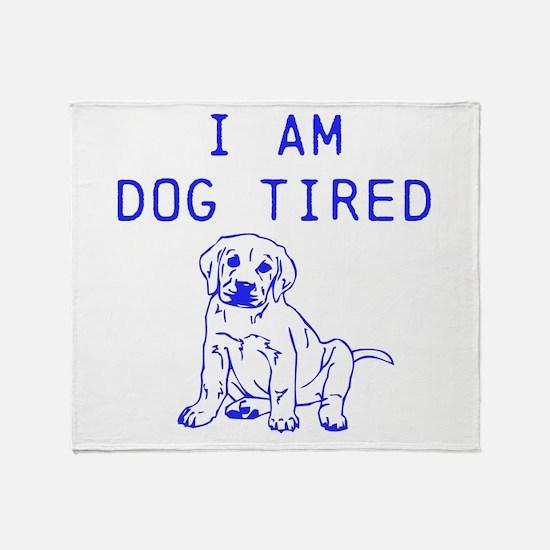 I am dog tired Throw Blanket