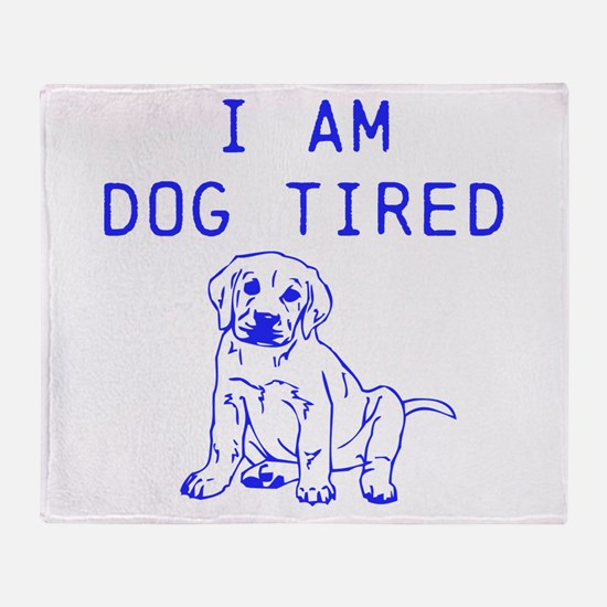 i am tired as a dog