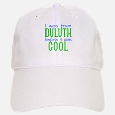 From Duluth Before Cool Baseball Baseball Cap