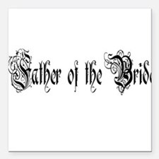 """Father of the bride Square Car Magnet 3"""" x 3"""""""