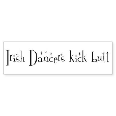 Irish Dancers kick butt Bumper Sticker