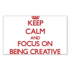 Keep Calm and focus on Being Creative Decal