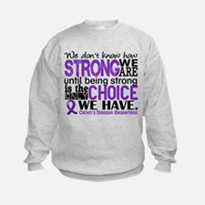 Crohn's HowStrongWeAre Sweatshirt