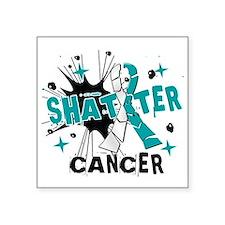 """Shatter Cervical Cancer Square Sticker 3"""" x 3"""""""